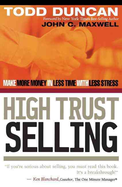 High Trust Selling By Duncan, Todd